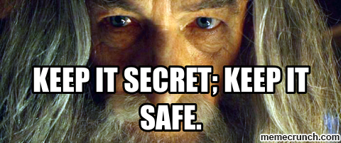 Gandalf Keep it secret